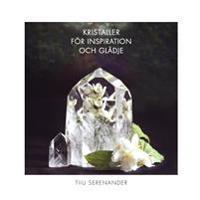 Kristaller för inspiration och glädje
