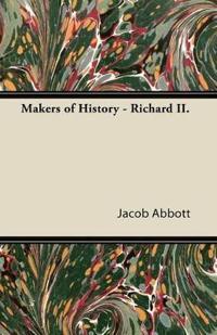 Makers of History - Richard II.