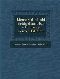 Memorial of Old Bridgehampton - Primary Source Edition