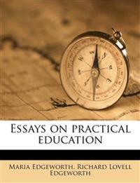 Essays on practical education Volume 1