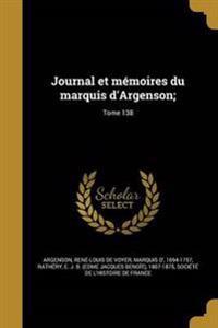 Journal Et Memoires Du Marquis D'Argenson;; Tome 138