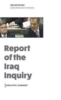 Report of the Iraq Inquiry: Executive Summary
