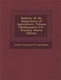 Bulletin of the Department of Agriculture, Volume 4, parts 2-8