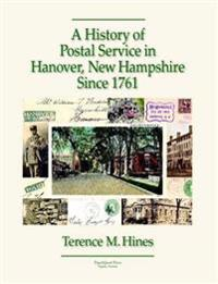 A History of Postal Service in Hanover, New Hampshire Since 1761