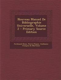 Nouveau Manuel De Bibliographie Universelle, Volume 2