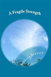 A Fragile Strength: A Parihaka Novel