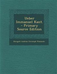 Ueber Immanuel Kant.