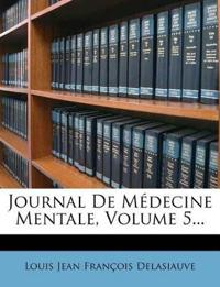 Journal De Médecine Mentale, Volume 5...