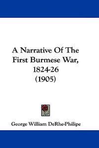 A Narrative of the First Burmese War, 1824-26