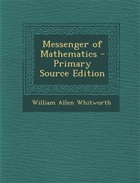 Messenger of Mathematics - Primary Source Edition