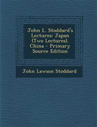 John L. Stoddard's Lectures: Japan (Two Lectures). China