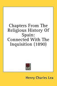 Chapters from the Religious History of Spain