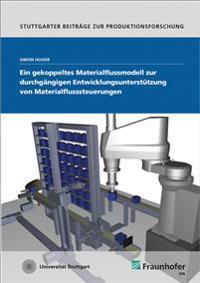 Ein gekoppeltes Materialflussmodell zur durchgängigen Entwicklungsunterstützung von Materialflusssteuerungen