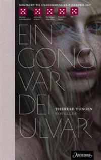 Ein gong var dei ulvar - Therese Tungen   Inprintwriters.org