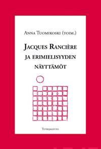 Jacques Rancière ja erimielisyyden näyttämöt