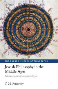 Jewish Philosophy in the Middle Ages: Science, Rationalism, and Religion