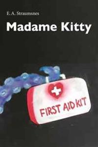 Madame Kitty - E.A. Straumsnes | Ridgeroadrun.org