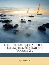 Neueste landschaftliche Bibliothek für Baiern, Zweyten Bandes Erstes Heft.