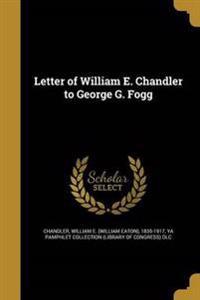 LETTER OF WILLIAM E CHANDLER T