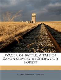 Wager of battle; A tale of Saxon slavery in Sherwood Forest