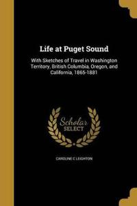 LIFE AT PUGET SOUND