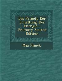 Das Princip Der Erhaltung Der Energie - Primary Source Edition