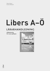Libers A-Ö - alfabetisering för vuxna nybörjare -Lärarhandledning