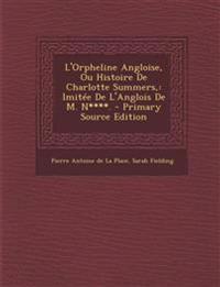 L'Orpheline Angloise, Ou Histoire de Charlotte Summers: Imitee de L'Anglois de M. N****.