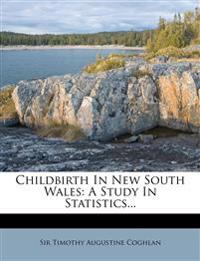 Childbirth In New South Wales: A Study In Statistics...
