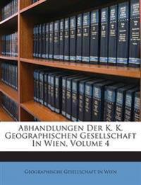 Abhandlungen Der K. K. Geographischen Gesellschaft In Wien, Volume 4