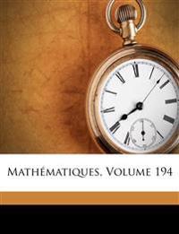 Mathématiques, Volume 194