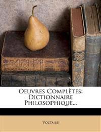 Oeuvres Completes: Dictionnaire Philosophique...