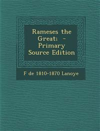 Rameses the Great;