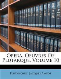 Opera. Oeuvres De Plutarque, Volume 10