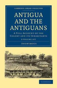 Antigua and the Antiguans 2 Volume Set