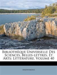 Bibliothèque Universelle Des Sciences, Belles-lettres, Et Arts: Littérature, Volume 40