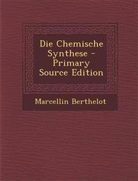Die Chemische Synthese - Primary Source Edition