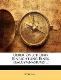 Ueber Zweck Und Einrichtung Eines Realgymnasiums ...
