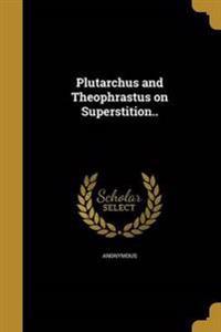 PLUTARCHUS & THEOPHRASTUS ON S