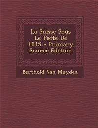 La Suisse Sous Le Pacte De 1815