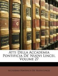 Atti Della Accademia Pontificia De' Nuovi Lincei, Volume 27