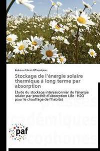Stockage de L �nergie Solaire Thermique � Long Terme Par Absorption