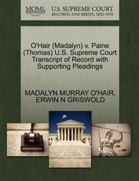 O'Hair (Madalyn) V. Paine (Thomas) U.S. Supreme Court Transcript of Record with Supporting Pleadings