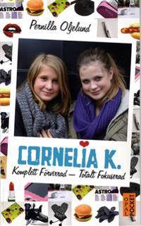 Cornelia K. : komplett förvirrad - totalt fokuserad
