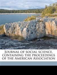 Journal of social science, containing the proceedings of the American Association Volume no.19-21