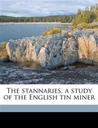 The stannaries, a study of the English tin miner