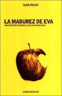 La Madurez de Eva: Una Interpretacion de la Ceguera Emocional