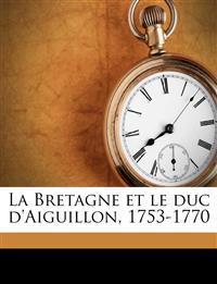 La Bretagne et le duc d'Aiguillon, 1753-1770
