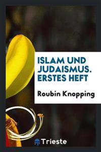 Islam Und Judaismus. Erstes Heft