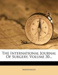 The International Journal Of Surgery, Volume 30...